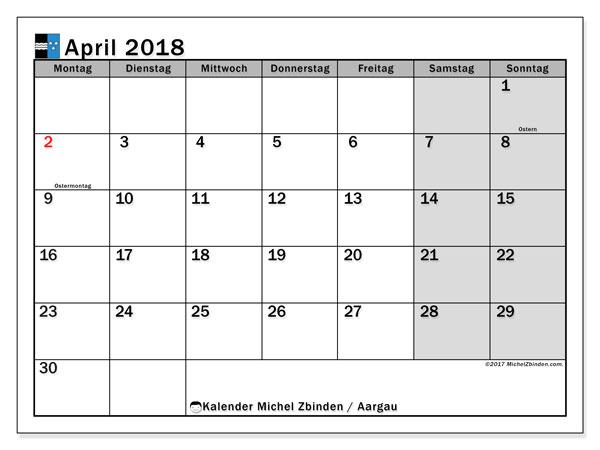 Kalender für April 2018, mit Feiertagen des Kantons Aargau. Monatlicher Kalender zum kostenlosen ausdrucken.