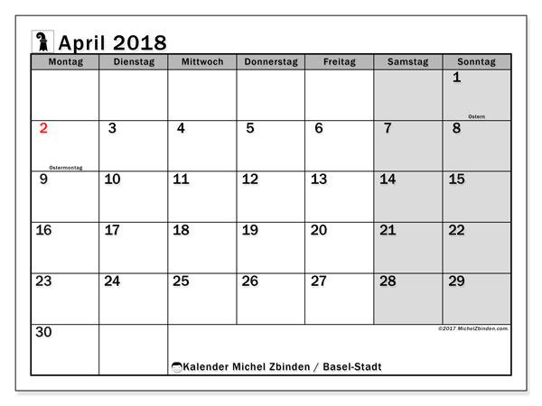Kalender für April 2018, , mit Feiertagen des Kantons Basel Stadt. Monatlicher Zeitplan zum kostenlosen ausdrucken.