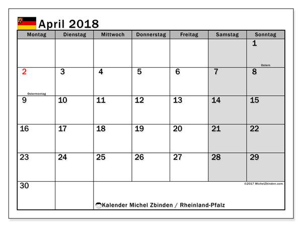 Kalender für April 2018, mit Feiertagen Rheinland-Pfalz. Monatlicher Kalender zum kostenlosen ausdrucken.