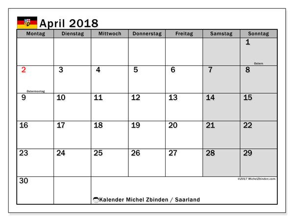 Kalender für April 2018, mit Feiertagen Saarland. Monatlicher Kalender zum kostenlosen ausdrucken.