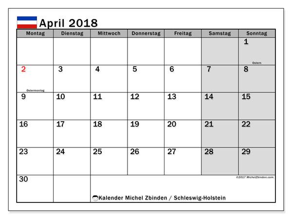 Kalender für April 2018, , mit Feiertagen Schleswig-Holstein. Monatlicher Kalender zum kostenlosen ausdrucken.