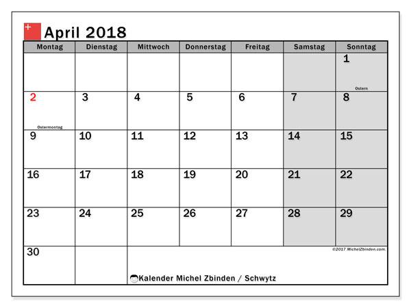 Kalender für April 2018, mit Feiertagen des Kantons Schwytz. Monatskalender zum kostenlosen ausdrucken.
