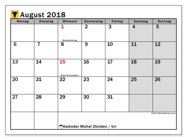 Kalender für August 2018, , mit Feiertagen des Kantons Uri. Kostenlos ausdruckbare Zeitplan.