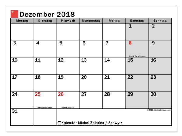 Kalender für Dezember 2018, , mit Feiertagen des Kantons Schwytz. Monatlicher Zeitplan zum kostenlosen ausdrucken.