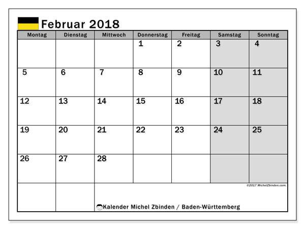 Kalender für Februar 2018, , mit Feiertagen Baden-Württemberg. Monatlicher Zeitplan zum kostenlosen ausdrucken.