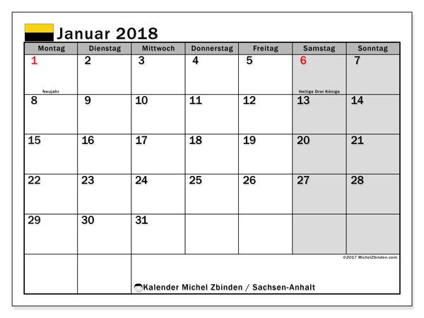 Kalender für Januar 2018, , mit Feiertagen Sachsen-Anhalt. Monatlicher Zeitplan zum kostenlosen ausdrucken.