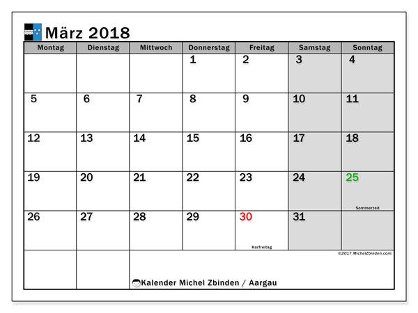 Kalender für März 2018, , mit Feiertagen des Kantons Aargau. Kalender für den Monat zum kostenlosen Ausdrucken.