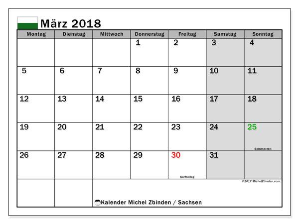 Kalender für März 2018, , mit Feiertagen Sachsen. Monatlicher Zeitplan zum kostenlosen ausdrucken.