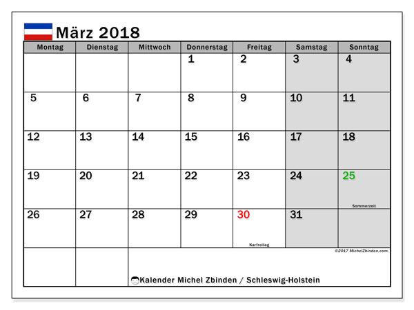 Kalender für März 2018, , mit Feiertagen Schleswig-Holstein. Monatlicher Zeitplan zum kostenlosen ausdrucken.