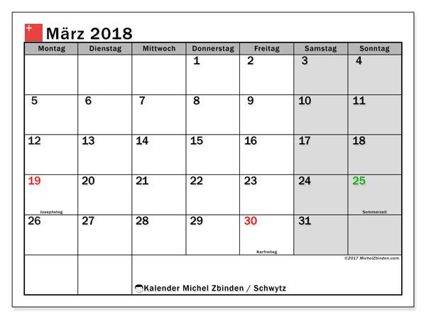 Kalender für März 2018, , mit Feiertagen des Kantons Schwytz. Kostenlos ausdruckbare Zeitplan.