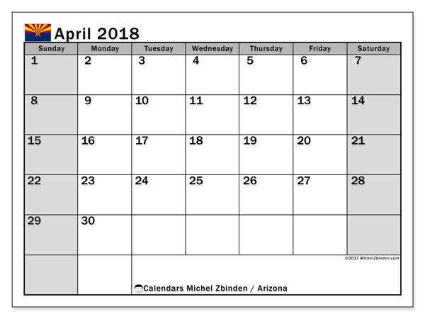 Calendar April 2018, with the holidays of Arizona. Free printable planner.