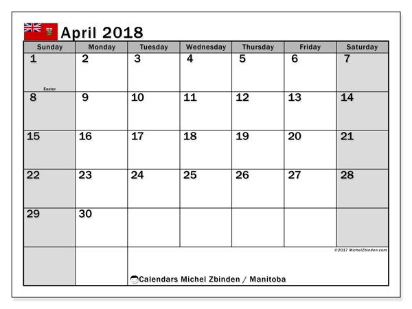 Calendar April 2018, with the holidays of Manitoba. Free calendar to print.