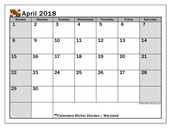 Calendar April 2018, with the holidays of Maryland. Monthly calendar to print free.