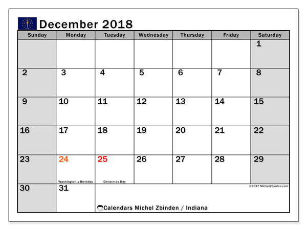 Calendar December 2018, with the holidays of Indiana. Monthly calendar to print free.
