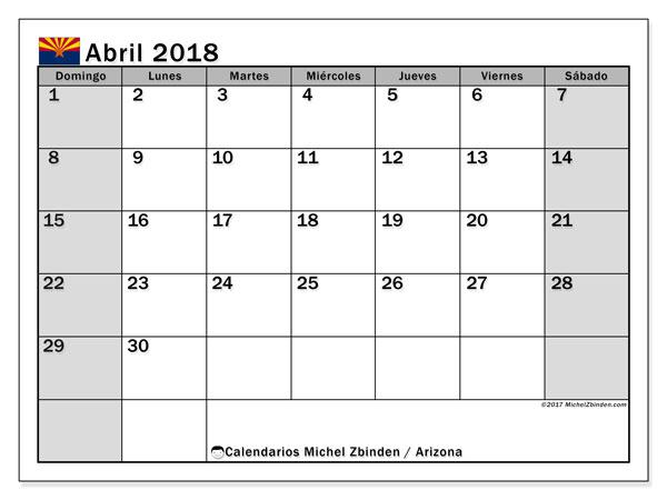 Calendario abril 2018, con los días feriados en Arizona. Calendario mensual para imprimir gratis.