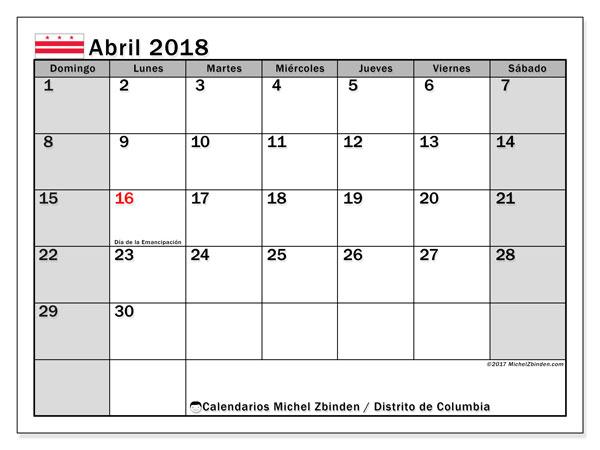 Calendario abril 2018, con los días feriados del Distrito de Columbia. Calendario gratuito para imprimir.