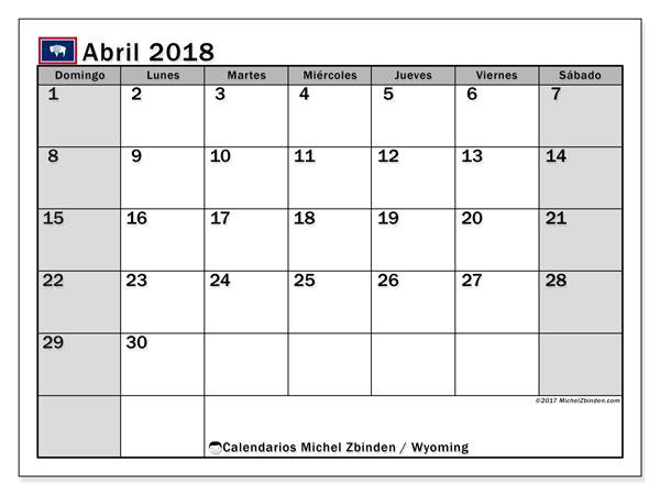 Calendario abril 2018, con los días feriados en Wyoming. Calendario para imprimir gratis.