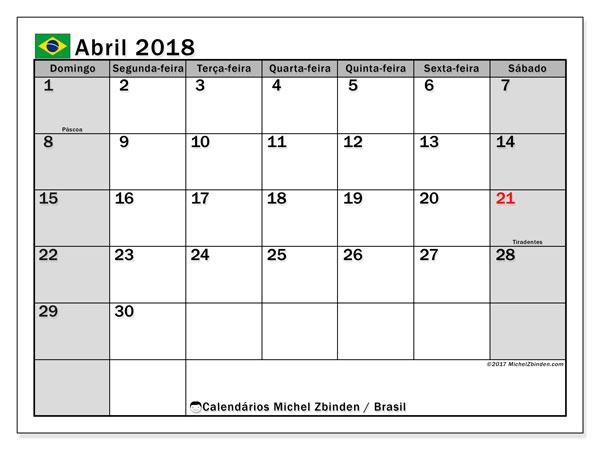 Calendário em abril  de 2018, com feriados públicos do Brasil. Calendário para imprimir gratuitamente.