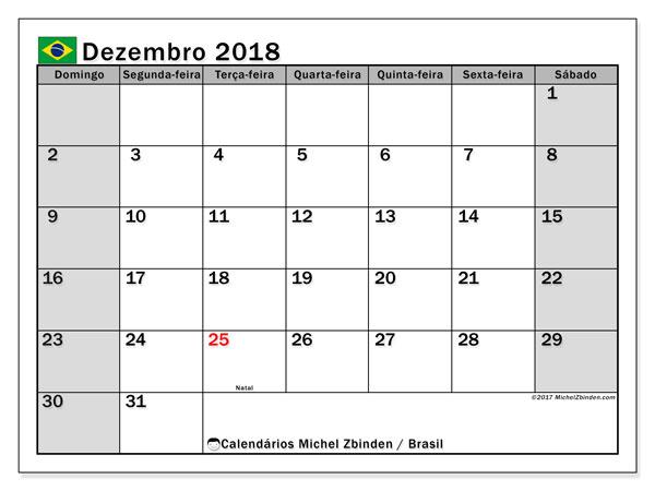 Calendário em dezembro  de 2018, com feriados públicos do Brasil. Calendário mensal para imprimir gratuitamente.