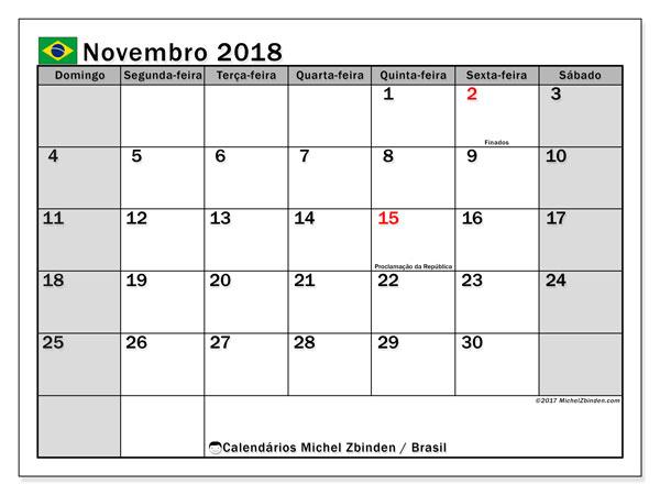 Calendário em novembro  de 2018, com feriados públicos do Brasil. Horário para imprimir livre.