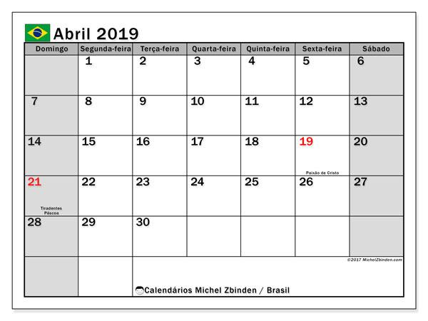 Calendário em abril  de 2019, com feriados públicos do Brasil. Agenda para imprimir livre.