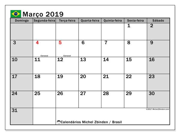 Calendário em março  de 2019, com feriados públicos do Brasil. Calendário para imprimir gratuitamente.