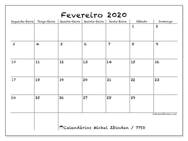 Calendário fevereiro 2020, 77SD. Calendário para imprimir livre.