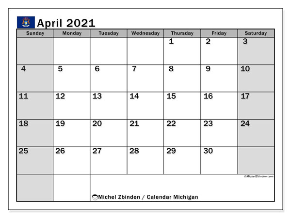 "Printable ""Michigan"" calendar with public holidays. Monthly April 2021 calendar and free agenda to print."