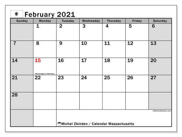 February 2021 Calendar, with the holidays of Massachusetts. Free printable calendar with public holidays.