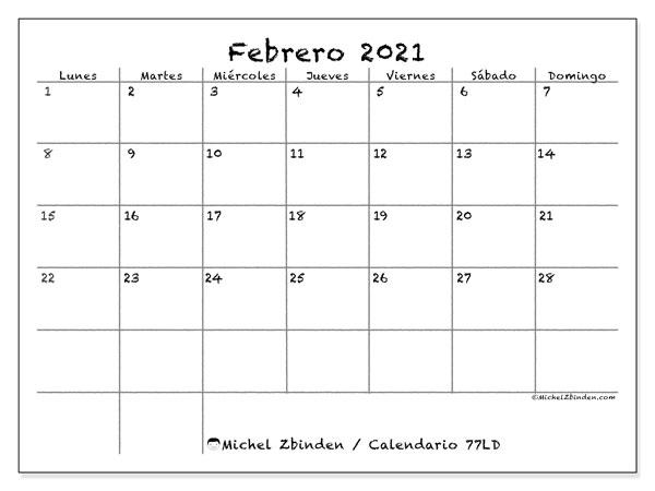 Calendario febrero 2021, 77LD. Calendario para el mes para imprimir gratis.