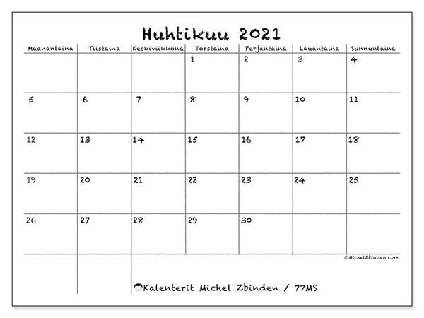 Kalenteri huhtikuu 2021, 77MS. Vapaa tulostettava kalenteri.