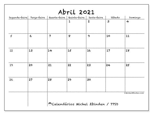 Calendário abril 2021, 77SD. Calendário para imprimir gratuitamente.
