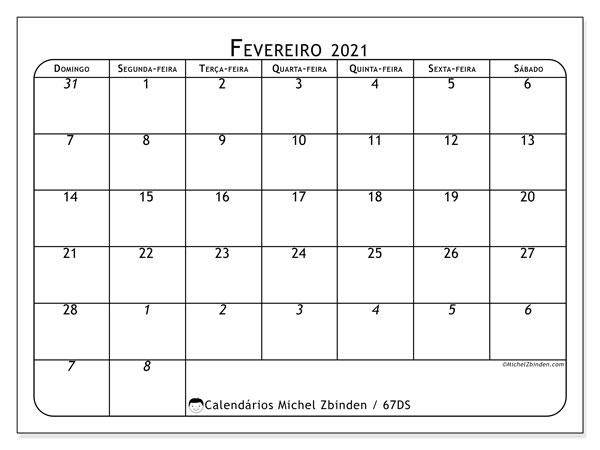 Calendário fevereiro 2021, 67DS. Calendário para imprimir gratuitamente.