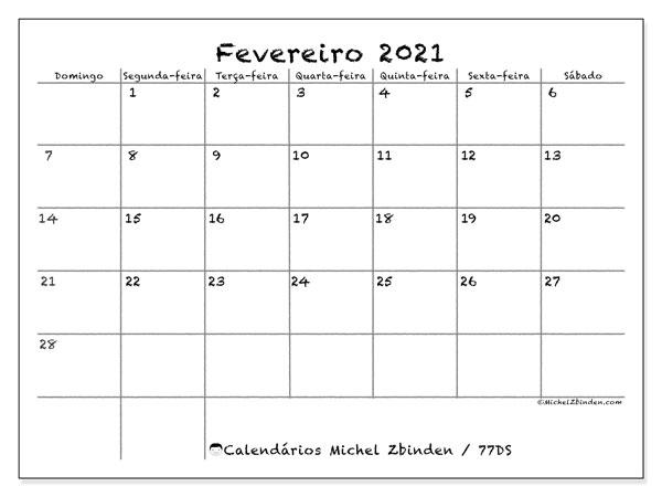 Calendário fevereiro 2021, 77DS. Calendário para imprimir livre.